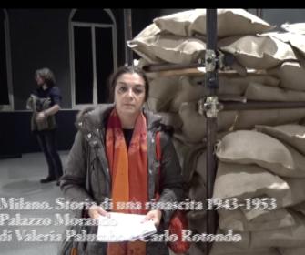 Video della Mostra su Milano Storia di una ricostruzione 1943-1953 a Palazzo Morando. Video di Valeria Palumbo e Carlo Rotondo